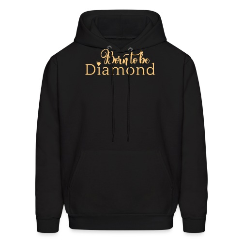Born to be Diamond - gold - Men's Hoodie