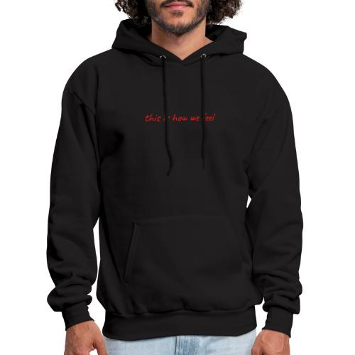 this is how we feel red - Men's Hoodie