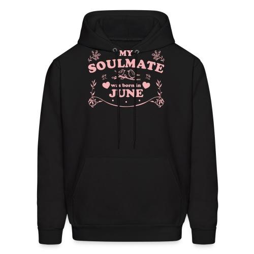 My Soulmate was born in June - Men's Hoodie