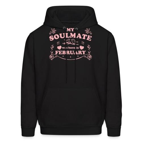 My Soulmate was born in February - Men's Hoodie
