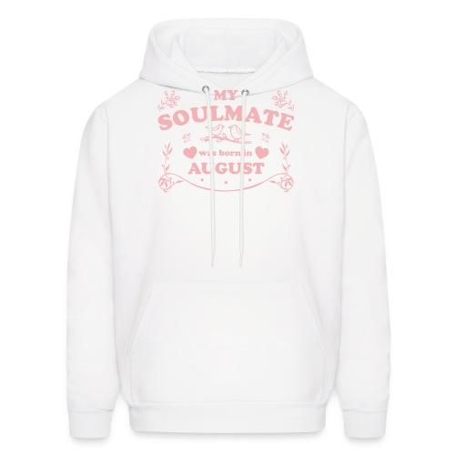 My Soulmate was born in August - Men's Hoodie