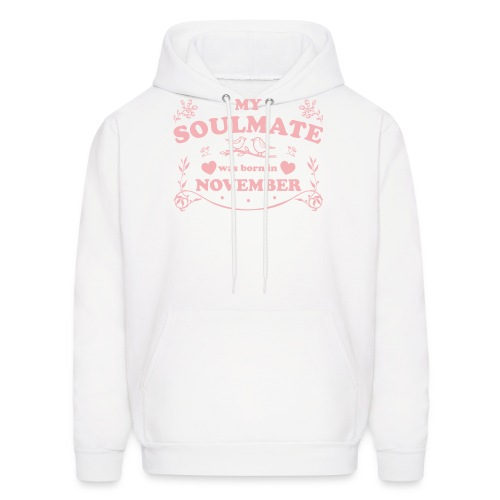 My Soulmate was born in November - Men's Hoodie