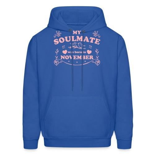 My Soulmate was born in November - Men's Hoodie