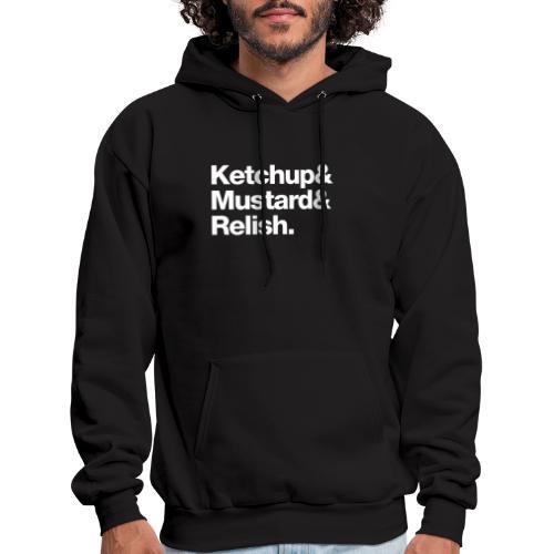 Ketchup & Mustard & Relish. (white text) - Men's Hoodie
