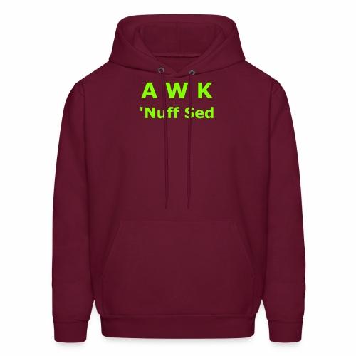 Awk. 'Nuff Sed - Men's Hoodie