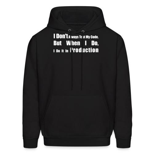 I Don't Always Test My Code - Men's Hoodie