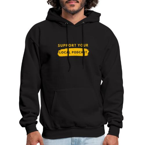 Support your Local Podcast - Knockout text - Men's Hoodie