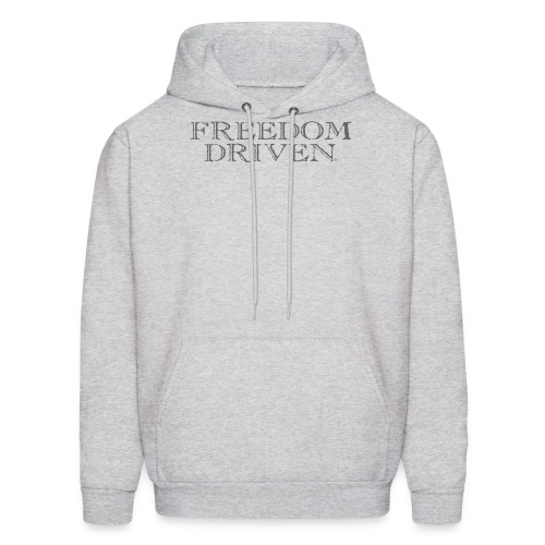 Freedom Driven OldTime Grey Lettering - Men's Hoodie
