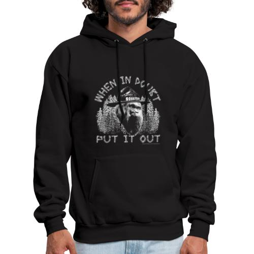 When in Doubt, Put it Out - Help Stop Wildfires - Men's Hoodie