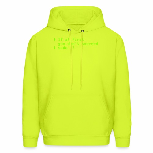 If at first you don't succeed; sudo !! - Men's Hoodie