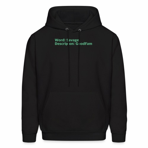 Goodfam is the meaning of savage - Men's Hoodie