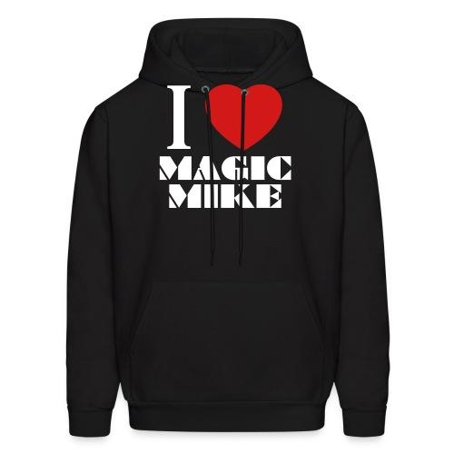 I Love Magic Mike T-Shirt - Men's Hoodie