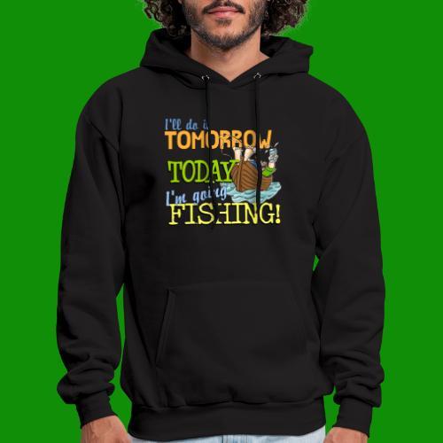 Today I'm Going Fishing - Men's Hoodie