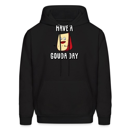 Have A Gouda Day - Men's Hoodie