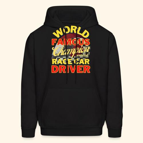 World Famous Champion pretend Race Car Driver - Men's Hoodie