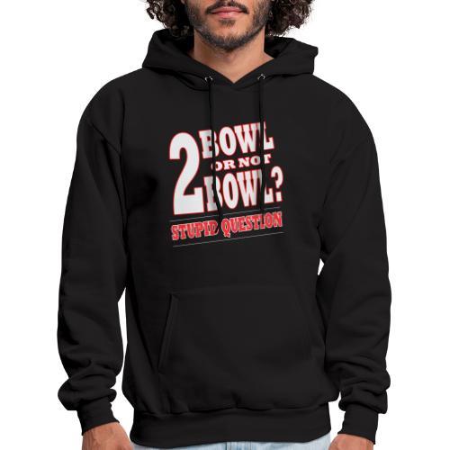 Bowling Tshirt Gift Bowl Or Not - Men's Hoodie