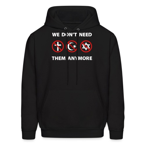We Don't Need Religion Anymore - Men's Hoodie