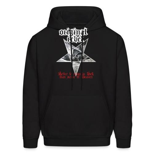 Original Rebel Better To Reign In Hell - Men's Hoodie