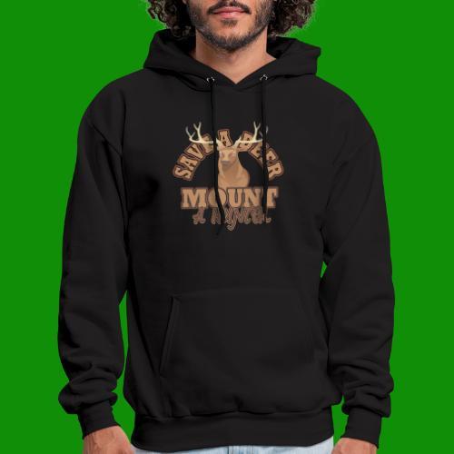 Save a Deer Mount a Hunter - Men's Hoodie
