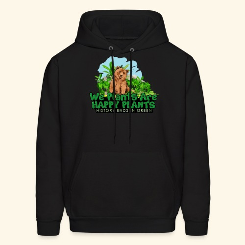 We Plants Are Happy Plants - Bear Logo 2 - Men's Hoodie