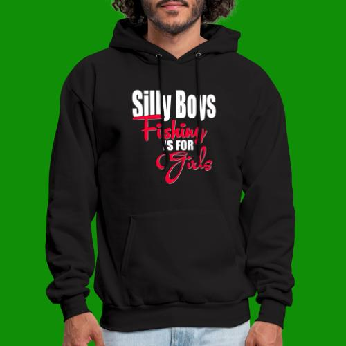 Silly boys, fishing is for girls! - Men's Hoodie