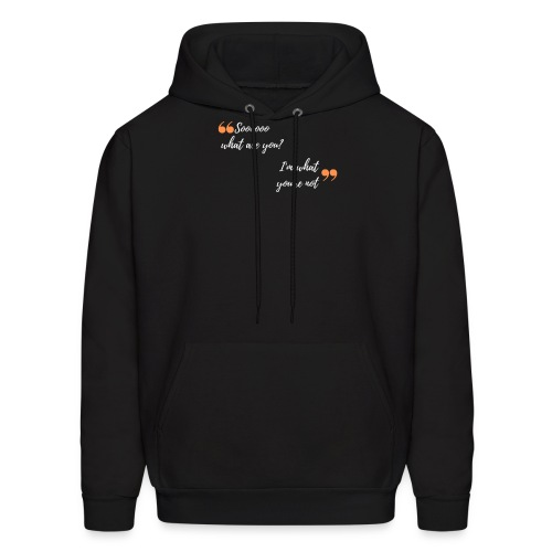 So What Are You? - Men's Hoodie