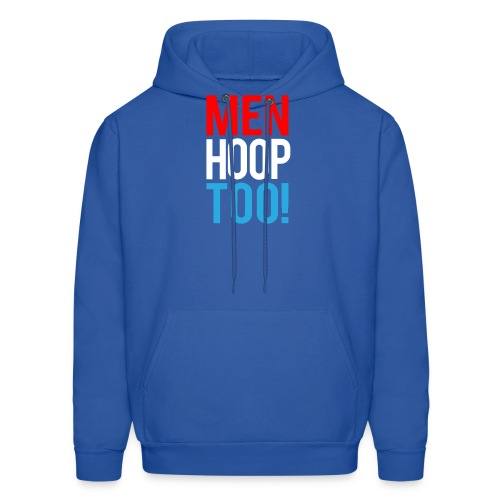 Red, White & Blue ---- Men Hoop Too! - Men's Hoodie