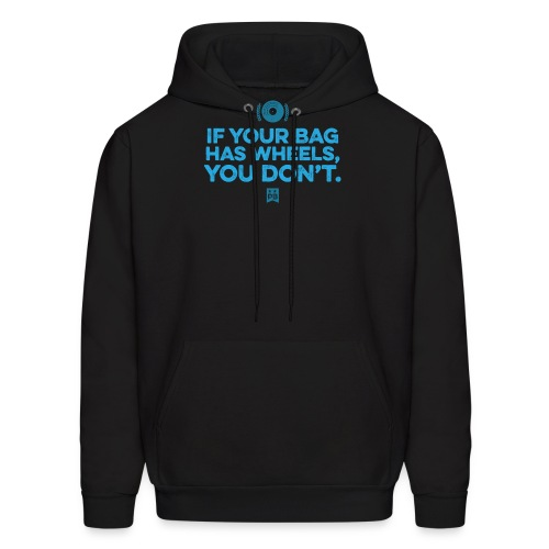 Only your bag has wheels - Men's Hoodie