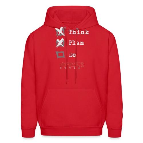 0116 Think Plan Do - Men's Hoodie