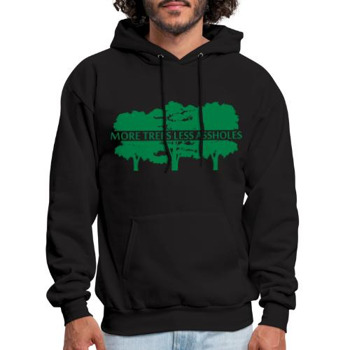More Trees Less Assholes - Men's Hoodie