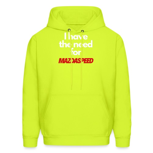 I have the need for MAZDASPEED - Men's Hoodie
