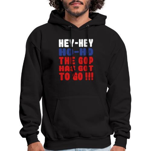 Hey Ho GOP Has Got to Go - Men's Hoodie