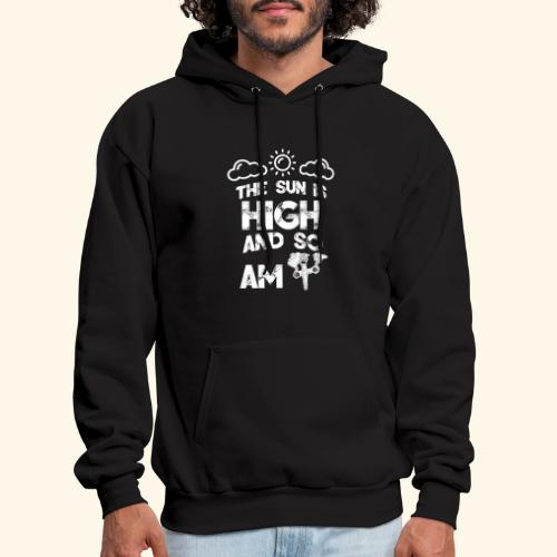 The sun is high and so am i - stoner shirt - 420 - Men's Hoodie