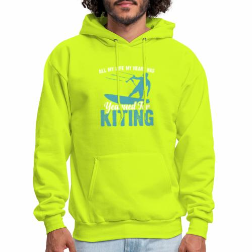 ALL MY LIFE MY HEART HAS YEARNED FOR KITING - Men's Hoodie