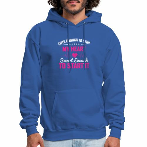 CUTE ENOUGH TO STOP MY HEART SMART ENOUGH TO START - Men's Hoodie