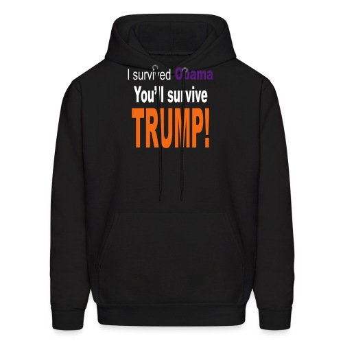 I survived Obama. You'll survive Trump - Men's Hoodie