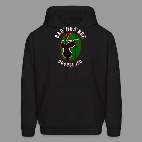 Proud Bad Hombre (Bad Hombre Orgulloso) - Men's Hoodie