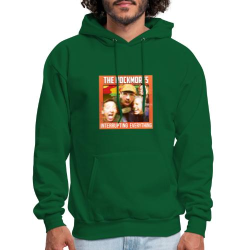 The Rockmores, Interrupting Everything - Men's Hoodie