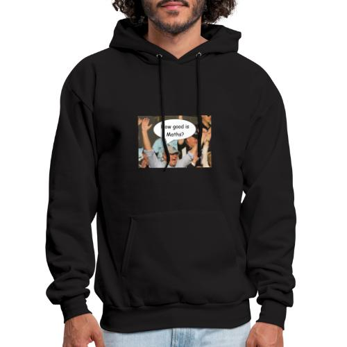 how good is maths scomo - Men's Hoodie