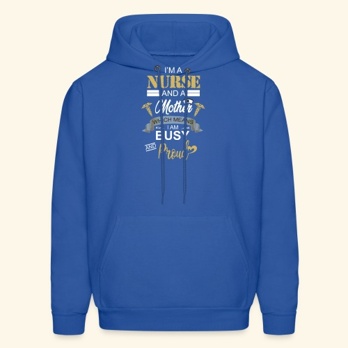 I'm a nurse and a mother - Men's Hoodie