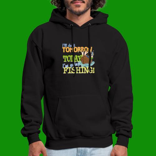 Today I'm Going Fishing - Men's Hoodie
