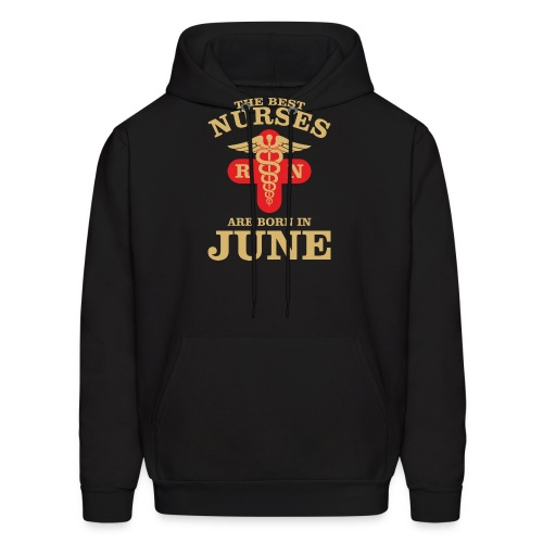 The Best Nurses are born in June - Men's Hoodie