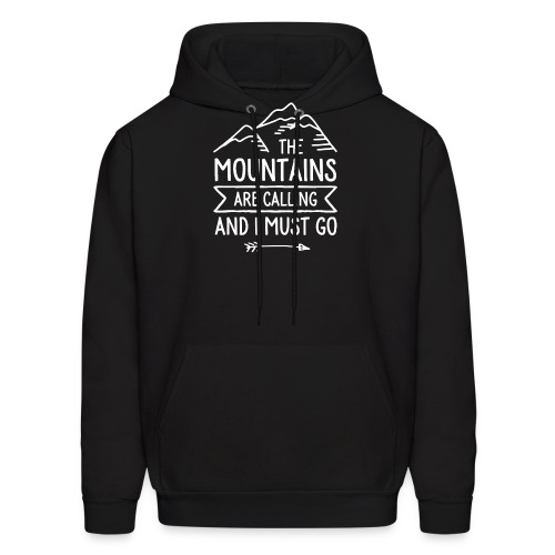 The Mountains are Calling and I Must Go - Men's Hoodie