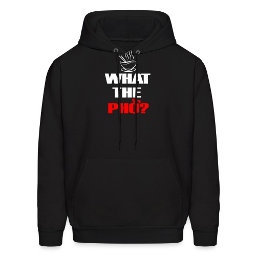 What the Pho White.png - Men's Hoodie
