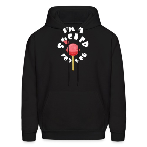 Im A Sucker For You - Men's Hoodie