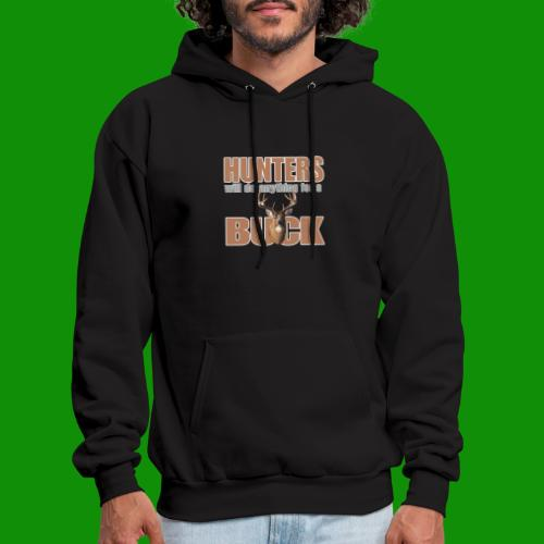 Hunters Will Do Anything For A Buck - Men's Hoodie
