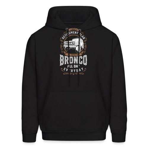 BRONCO RETIREMENT PLAN MEN'S T-SHIRT - Men's Hoodie