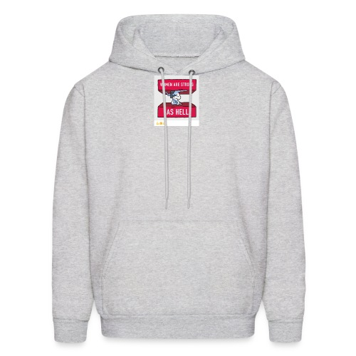 women are strong as hell - Men's Hoodie