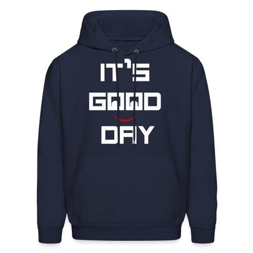 IT'S GOOD DAY T-SHIRT - Men's Hoodie