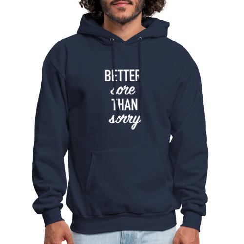 Better Sore Than Sorry - Men's Hoodie